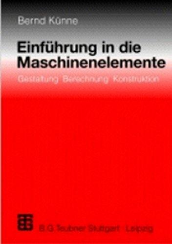 9783519063353: Einführung in die Maschinenelemente. Gestaltung, Berechnung, Konstruktion