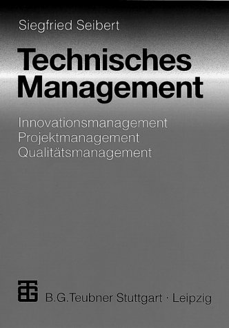 9783519063636: Technisches Management: Innovationsmanagement - Projektmanagement - Qualitätsmanagement
