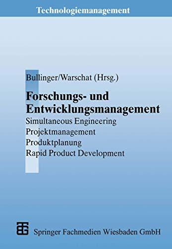 Forschungs- und Entwicklungsmanagement: Simultaneous Engineering, Projektmanagement, Produktplanung,: Joachim Warschat; Hans-Jörg