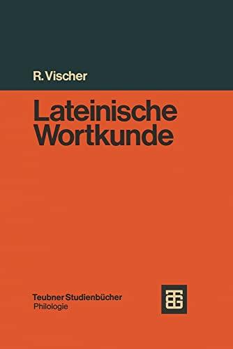 9783519074076: Lateinische Wortkunde für Anfänger und Fortgeschrittene (Teubner Studienbücher : Philologie) (German Edition)