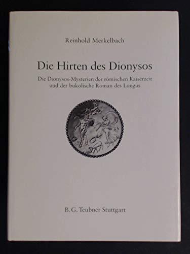 Die Hirten des Dionysos: Die Dionysos-Mysterien der rà mischen Kaiserzeit und der bukolische...