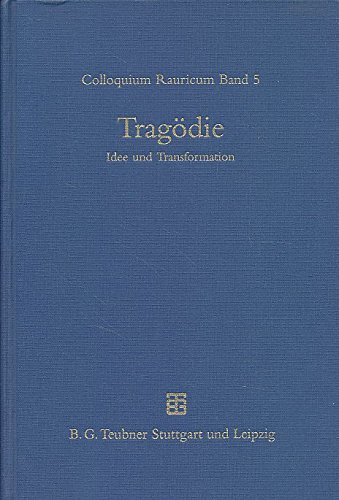 9783519074151: Tragoedie: Idee Und Transform CB (Colloquium Rauricum) (German Edition)