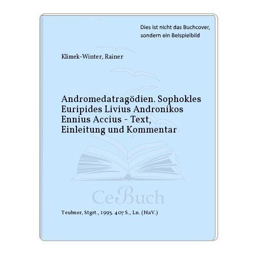 9783519074700: Andromedatragödien: Sophokles, Euripides, Livius, Andronikos, Ennius, Accius Text, Einleitung und Kommentar (Beiträge zur Altertumskunde)