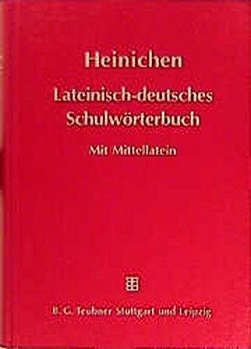 9783519075707: Heinichen - Lateinisch-deutsches Schulw�rterbuch. Ausgabe mit Ber�cksichtigung ausgew�hlter mittellateinischer Schriftsteller