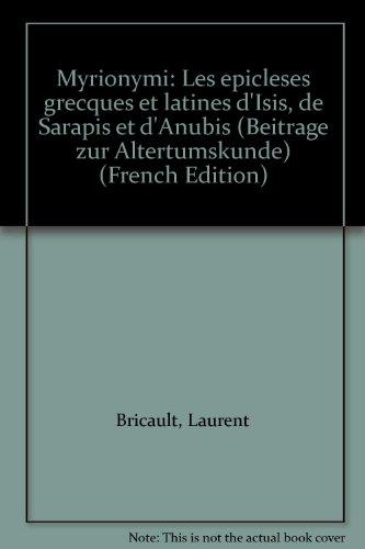 9783519076315: Myrionymi: Les épiclèses grecques et latines d'Isis, de Sarapis et d'Anubis (Beiträge zur Altertumskunde) (German Edition)