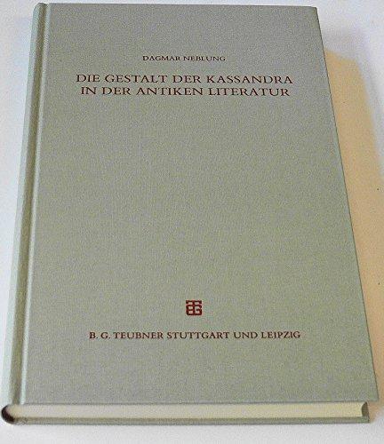 9783519076469: Die Gestalt der Kassandra in der antiken Literatur (Beiträge zur Altertumskunde)