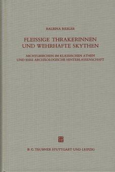 9783519076575: Fleißige Thrakerinnen und wehrhafte Skythen: Nichtgriechen im klassischen Athen und ihre archäologische Hinterlassenschaft (German Edition)