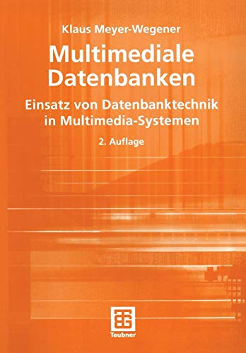 9783519124191: Multimediale Datenbanken: Einsatz Von Datenbanktechnik in Multimedia-Systemen (XLeitfäden der Informatik)