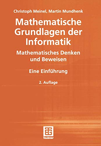 9783519129493: Mathematische Grundlagen der Informatik. Mathematisches Denken und Beweisen - Eine Einführung.