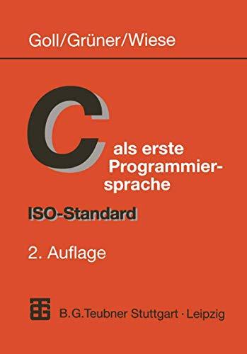 9783519129998: C als erste Programmiersprache. ISO-Standard