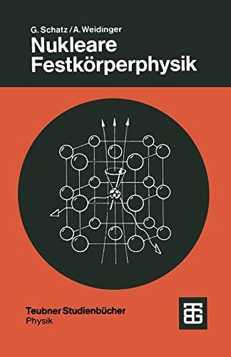 9783519130796: Nukleare Festkorperphysik: Kernphysikalische Messmethoden Und Ihre Anwendungen