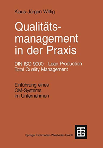 9783519163404: Qualit�tsmanagement in der Praxis: DIN ISO 9000 Lean Production Total Quality Management. Einf�hrung eines QM-Systems im Unternehmen
