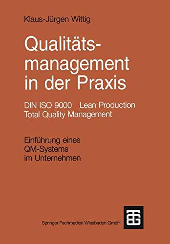 9783519163404: Qualitätsmanagement in der Praxis: DIN ISO 9000 Lean Production Total Quality Management. Einführung eines QM-Systems im Unternehmen (German Edition)