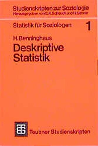 Statistik für Soziologen: Teubner Studienskripten, Bd.22, Deskriptive Statistik (Teubner ...