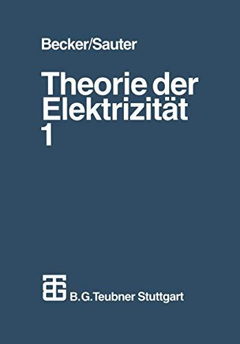 9783519230069: Theorie der Elektrizität: Band 1: Einführung in die Maxwellsche Theorie, Elektronentheorie. Relativitätstheorie: Bd. I