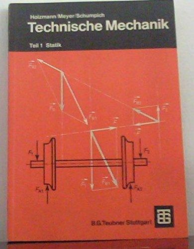 "Technische Mechanik: Teil 1 ""Statik"", Teil 2: Holzmann/Meyer/Schumpich"