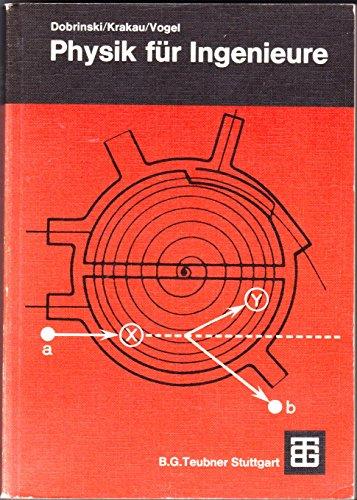 9783519265085: Physik fur Ingenieure: Mit 138 Versuchen, 47 Beisp., 302 Aufgaben : [ein Lehrbuch f. Ingenieure d. Elektrotechnik u. d. Maschinenbaus] (German Edition)