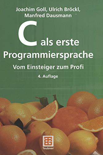 9783519329992: C als erste Programmiersprache. Vom Einsteiger zum Profi.