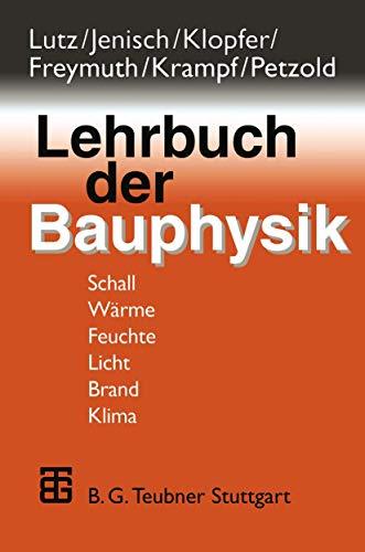 9783519350149: Lehrbuch der Bauphysik. Schall, Wärme, Feuchte, Licht, Brand, Klima.