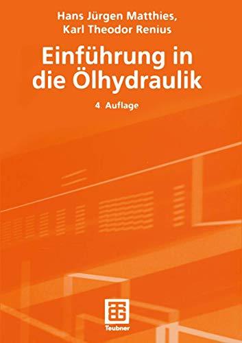 Einführung in die Ölhydraulik (Teubner Studienbücher Technik): Matthies, Hans Jürgen