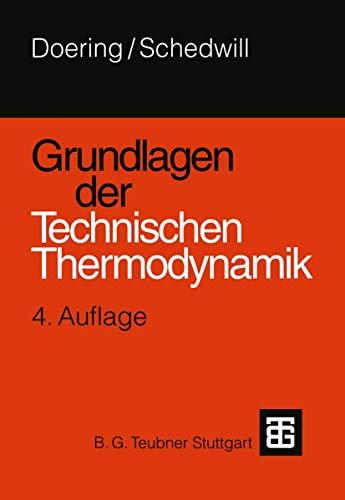 Grundlagen der Technischen Thermodynamik: Schedwill, Herbert; Doering,