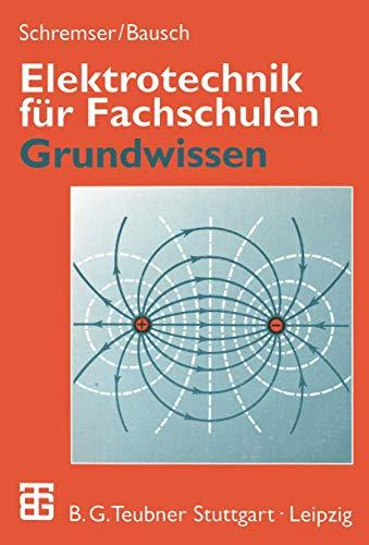 9783519368205: Elektrotechnik für Fachschulen, Grundwissen