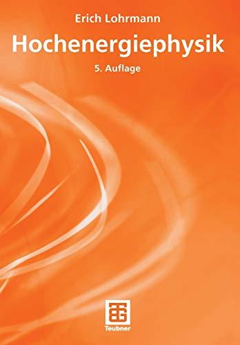9783519430438: Hochenergiephysik (Teubner Studienbucher Physik)