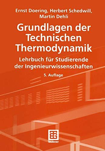 Grundlagen der technischen Thermodynamik : Lehrbuch für: Doering, Ernst, Herbert