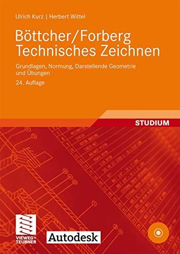 9783519467250: B�ttcher/Forberg Technisches Zeichnen: Grundlagen, Normung, Darstellende Geometrie und �bungen