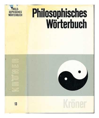 9783520013194: Philosophisches Wörterbuch (Kröners Taschenausgabe)