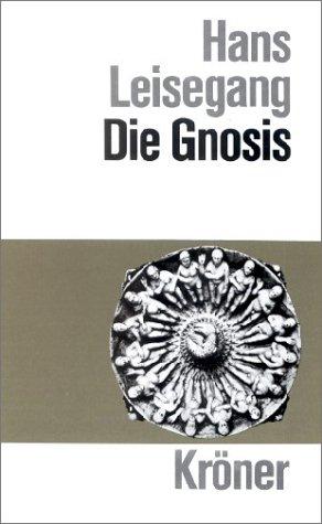 9783520032058: Die Gnosis. (=Kr�ners Taschenausgabe; Bd. 32).