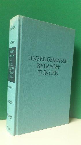 Sämtliche Werke. Unzeitgemäße Betrachtungen. Mit einem Nachwort von Alfred Baeumler...