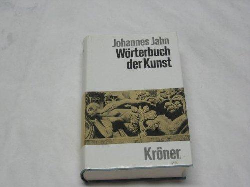 9783520165107: Wörterbuch der Kunst (Kroners Taschenausgabe)