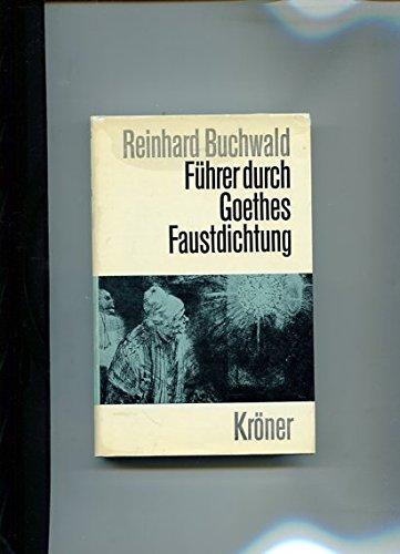 F?hrer durch Goethes Faustdichtung: Erkl?rung des Werkes und Geschichte seiner Entstehung: n/a