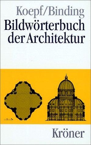 9783520194039: Bildwörterbuch der Architektur: Mit englischem, französischem und italienischem Fachglossar (Kröners Taschenausgabe) (German Edition)
