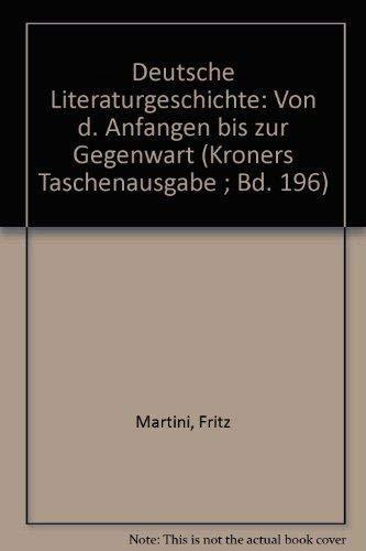 9783520196170: Deutsche Literaturgeschichte: Von d. Anfangen bis zur Gegenwart (Kroners Taschenausgabe ; Bd. 196) (German Edition)