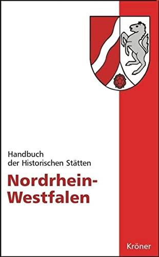 Handbuch der Historischen Stätten Deutschlands. Nordrhein-Westfalen: Manfred Groten