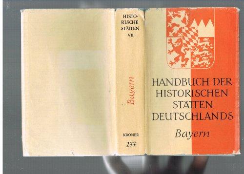 9783520277022: Bayern. (=Handbuch der historischen Stätten Deutschlands; Band 7).