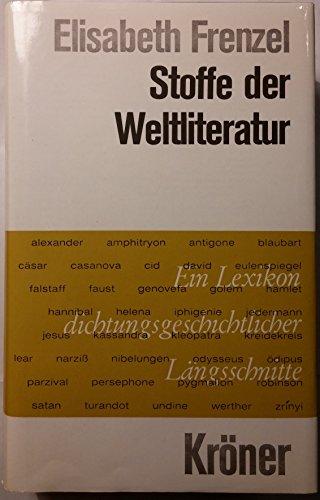 Stoffe der Weltliteratur: Ein Lexikon dichtungsgeschichtlicher Längsschnitte: Frenzel, Elisabeth