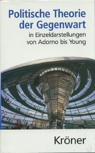9783520343017: Politische Theorie der Gegenwart. In Einzeldarstellungen von Adorno bis Young