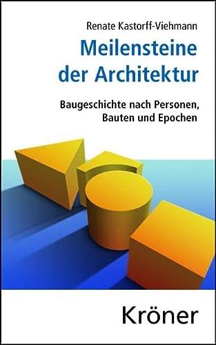 9783520347015: Meilensteine der Architektur: Baugeschichte nach Personen, Bauten und Epochen