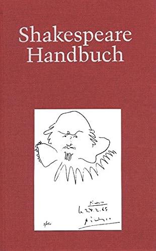 9783520386052: Shakespeare-Handbuch: Die Zeit - der Mensch - das Werk - die Nachwelt
