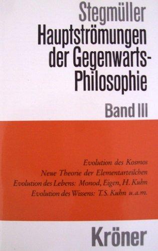 Hauptströmungen der Gegenwartsphilosophie III. [Jan 31, 1987] Stegmüller, Wol.