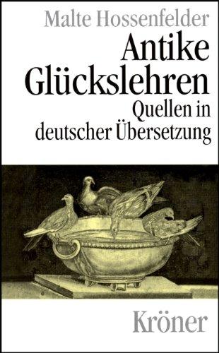 9783520424013: Antike Glückslehren: Kynismus und Kyrenaismus, Stoa, Epikureismus und Skepsis. Quellen in deutscher Übersetzung mit Einführungen