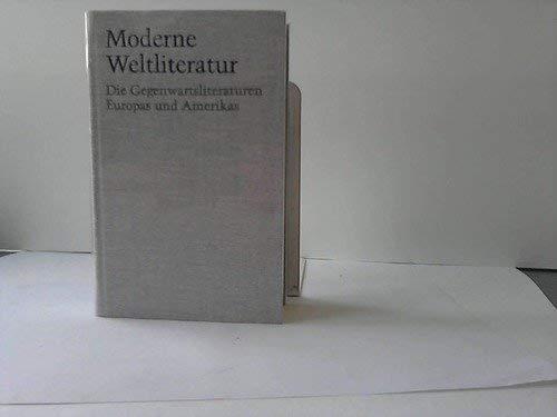 Moderne Weltliteratur. Die Gegenwartsliteraturen Europas u. Amerikas.: Wilpert, Gero von