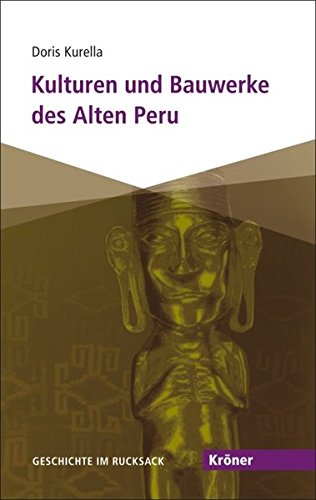 9783520505019: Kulturen und Bauwerke des Alten Peru: Geschichte im Rucksack