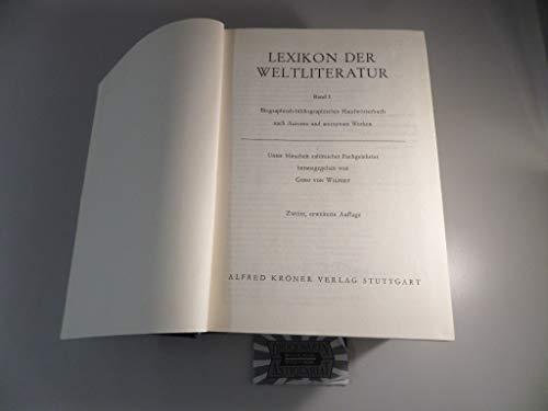 Lexikon Der Weltliteratur, Band I (Autoren): Biographisch-bibliographisches Handworterbuch Nach ...