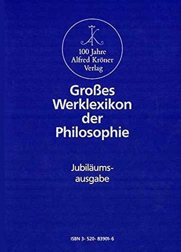 9783520839015: Großes Werklexikon der Philosophie. Jubiläumsausgabe.