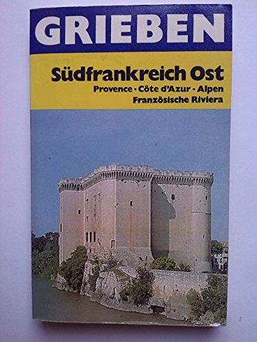 9783521002739: Südfrankreich Ost: Provence, Côte-d'Azur, Alpen : Savoyen, Dauphiné, Französische Riviera (Grieben-Reiseführer) (German Edition)