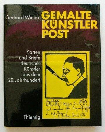 Gemalte Künstlerpost: Karten u. Briefe dt. Künstler aus d. 20. Jh (German Edition...